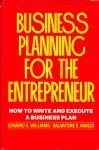 Business Planning for the Enterpreneur - Edward E. Williams
