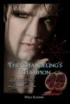 The Changeling's Champion - Miya Kressin