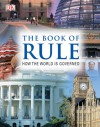 The Book of Rule: How the World Is Governed - DK Publishing