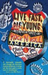 Live Fast, Die Young: Misadventures in Rock & Roll America - Chris Price, Joe Harland