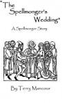 """""""The Spellmonger's Wedding"""" (The Spellmonger Series) - Terry Mancour"""