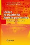 Lexikon Kennzahlen Fur Marketing Und Vertrieb: Das Marketing-Cockpit Von a - Z - Willy Schneider