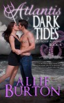 Atlantis Dark Tides - Allie Burton