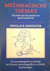 Metamagische thema's: Op zoek naar de essentie van geest en patroon - Douglas R. Hofstadter, Eugène Dabekaussen, Barbara de Lange, Tilly Maters