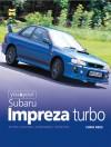 You and Your Subaru Impreza Turbo: Buying, Enjoying, Maintaining and Modifying - Chris Rees