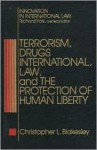 Terrorism, Drugs, International Law and the Protection of Human Libert... - Christopher L. Blakesley