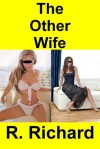The Other Wife - R. Richard