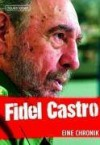 Fidel Castro. Eine Chronik - Waltraud Hagen, Peter Jacobs