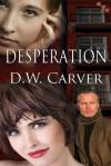 Desperation - D.W. Carver