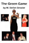 The Green Game - M. Stefan Strozier