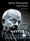 Astor Piazzolla Moja historia audiobook (Płyta CD) - Natalio Gorin