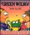 Green Wilma - Tedd Arnold