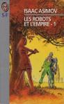 Les Robots et l'Empire, partie 1 (Le Cycle des Robots # 6) - Isaac Asimov