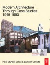Modern Architecture Through Case Studies 1945-1990 - Peter Blundell Jones