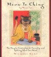Meow Te Ching by Meow Tzu: The Way to Contentment, Serenity, and Getting What You Want - Michael Kent