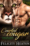 Courted by her Cougar (Cougar Creek Mates #3) - Felicity Heaton