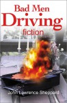 Bad Men Driving - John Sheppard