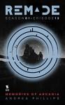 Memories of Arcadia (Remade) - Andrea Phillips, Carrie Harris, Gwenda Bond, Matthew Cody, Kiersten White, E. C. Myers