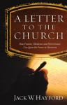 A Letter to the Church: How Passion, Obedience, and Perseverance Can Ignite the Power to Overcome - Jack W. Hayford