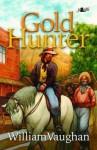 Gold Hunter - William Vaughan