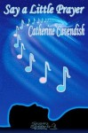 Say a Little Prayer - Catherine Cavendish