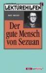 Lektürehilfen 'Der gute Mensch von Sezuan'. - Ursula Brech, Bertolt Brecht