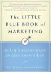 The Little Blue Book of Marketing: Build a Killer Plan in Less Than a Day - Paul Kurnit, Steve Lance