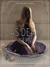 As Dead as it Gets (Bad Girls Don't Die) - Katie Alender, Johanna Parker