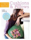 Cushions & Pillows: 12 Easy-Knit Projects for Your Home - Clare Crompton