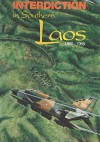Interdiction in Southern Laos, 1960-1968 (United States Air Force in Southeast Asia) - Office of Air Force History, U.S. Air Force
