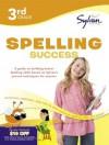 Third Grade Spelling Success (Sylvan Workbooks) - Sylvan Learning