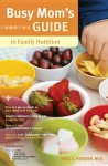 Busy Mom's Guide To Family Nutrition - Paul C. Reisser