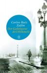 Der Gefangene des Himmels: Roman (Fischer Taschenbibliothek) - Carlos Ruiz Zafón, Peter Schwaar