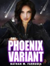 The Phoenix Variant - Nathan M. Farrugia
