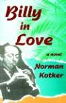 Billy in Love - Norman Kotker