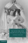 The Silver Fork Novel: Fashionable Fiction in the Age of Reform - Edward Copeland