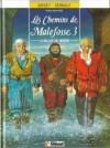 Les Chemins de Malefosse, tome 3 : La vallée de misère - Daniel Bardet, François Dermaut