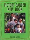 Victory Garden Kids' Book - Marjorie Waters