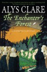 The Enchanter's Forest - Alys Clare