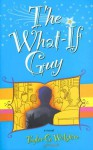 The What-If Guy - Taylor Wilshire