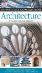 Eyewitness Companions: Architecture (EYEWITNESS COMPANION GUIDES) - Jonathan Glancey