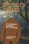 Bigfoot's Bridge: A Cousens Cousins Adventure - Catherine Farnes