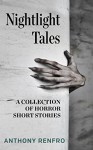 Nightlight Tales: A Collection of Horror Short Stories - Anthony Renfro