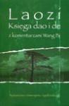 Księga dao i de z komentarzem Wang Bi - Wójcik Anna Iwona