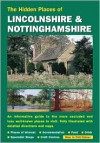 The Hidden Places Of Lincolnshire And Nottinghamshire (The Hidden Places) - David Gerrard
