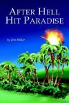 After Hell Hit Paradise - Ben Miller
