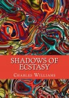 Shadows of Ecstasy - Charles Williams