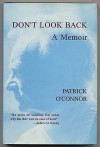 Don't Look Back: A Memoir - Patrick O'Connor