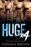 HUGE X4 - A Double Twin Stepbrother MMFMM Menage Romance (HUGE SERIES) - Samantha Twinn, Stephanie Brother