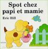 Spot chez Papi et Mamie (Cartonné) - Eric Hill